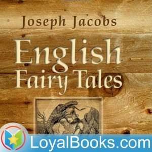 English Fairy Tales by Joseph Jacobs by Loyal Books