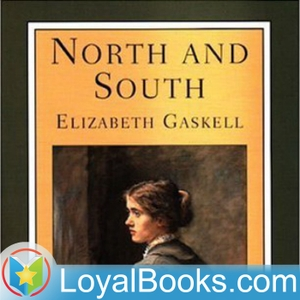 North and South by Elizabeth Gaskell by Loyal Books