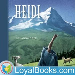 Heidi by Johanna Spyri by Loyal Books