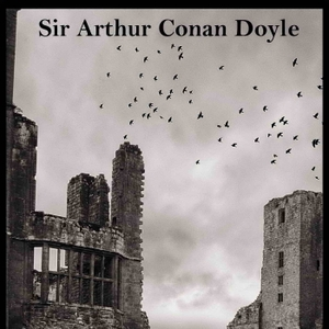 Tales of Terror and Mystery by Sir Arthur Conan Doyle by Loyal Books