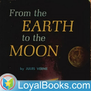 From the Earth to the Moon by Jules Verne by Loyal Books
