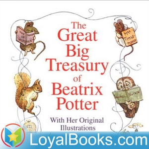 Great Big Treasury of Beatrix Potter by Beatrix Potter by Loyal Books