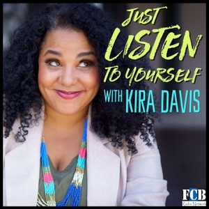 Just Listen to Yourself with Kira Davis by FCB Radio Network