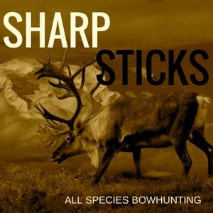 Sharpsticks - All Species Bowhunting by Chris Wambeke