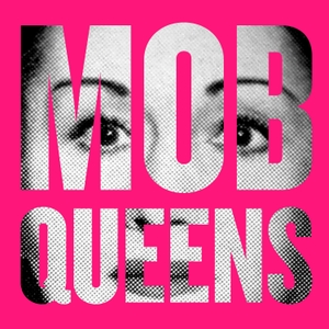 Mob Queens by Stitcher & Jessica Bendinger, Michael Seligman