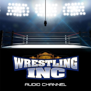 Wrestling Inc. Podcast by Wrestling Inc. Audio