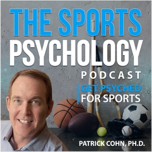 Sports Psychology Podcast by Peaksports.com by Dr. Patrick J. Cohn