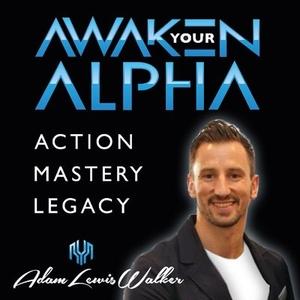 Awaken Your Alpha - Tales & Tactics To Thrive by Adam Lewis Walker - Leadership Speaker & Author