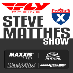 The Steve Matthes Show on RacerX by Steve Matthes