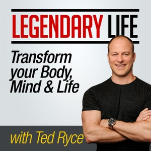 Legendary Life Podcast: Lose Weight, Fight Disease & Live A Longer, Healthier Life by Ted Ryce, Celebrity Trainer, Health Coach & Longevity Evangelist
