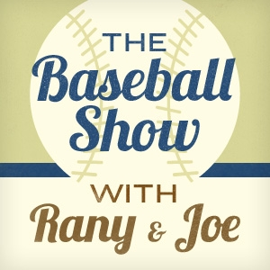 The Baseball Show with Rany and Joe by Joe Sheehan, Rany Jazayerli