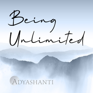 Being Unlimited by Adyashanti