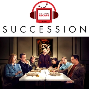 Succession: Post Show Recap by Succession Recaps from Josh Wigler and Emily Fox
