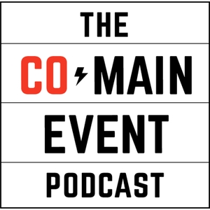 The Co-Main Event Podcast by Chad Dundas and Ben Fowlkes