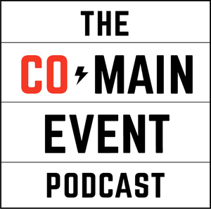 The Co-Main Event MMA Podcast by Chad Dundas and Ben Fowlkes