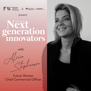 Next Generation Innovators Podcast by Future Women