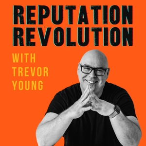 Reputation Revolution: Stand up, stand out, make your mark! by Trevor Young