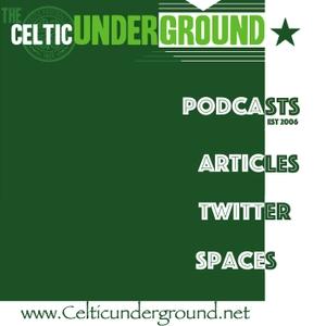 Celticunderground:The Celtic Football Fan Podcast by Podcasts@Celticunderground.net