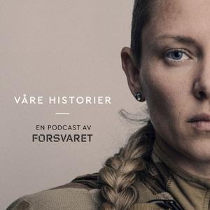 Våre historier by Forsvaret & Acast