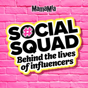 Social Squad by Mamamia Podcasts