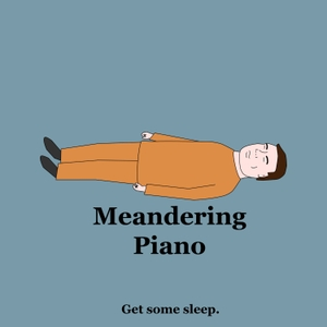 Sleep - Meandering Piano by Meandering Piano