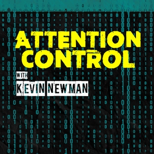 Attention Control with Kevin Newman by CTV News & Antica Productions