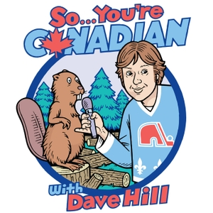 So... You're Canadian with Dave Hill by Dave Hill