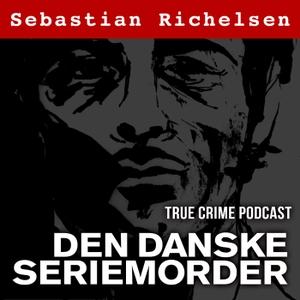 Den danske seriemorder med Sebastian Richelsen by Mofibo Books Aps
