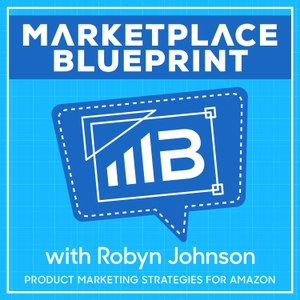 Marketplace Blueprint: Product Marketing Strategies for Amazon by Robyn Johnson