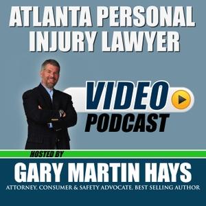 Atlanta Personal Injury Lawyer Podcast by Gary Martin Hays