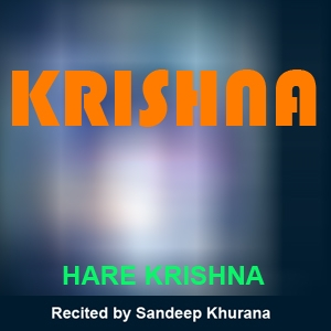 Krishna Hare Krishna - Mantra Chants by Sandeep Khurana