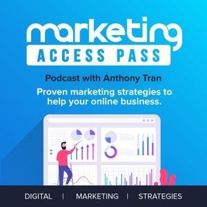 Marketing Access Pass with Anthony Tran by Anthony Tran