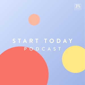 Start Today Podcast by Three Percent Chance