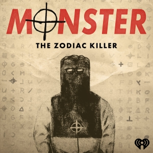 Monster: The Zodiac Killer by iHeartRadio and Tenderfoot TV