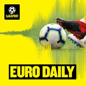 talkSPORT Euro Daily by talkSPORT