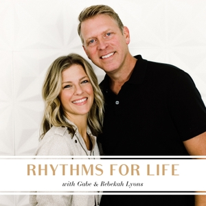 Rhythms for Life by Rebekah Lyons and Gabe Lyons