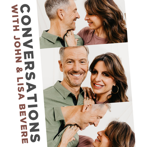 Conversations with John & Lisa Bevere by John & Lisa Bevere