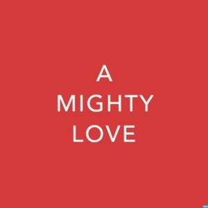 A Mighty Love - Dating and Relationship Advice by Demetrius Figueroa