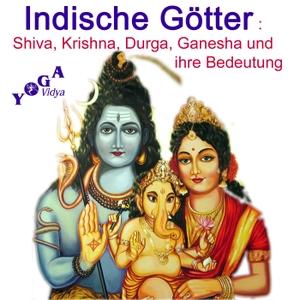 Shiva, Krishna, Durga Ganesha - indische Götter Podcast by Sukadev Volker Bretz