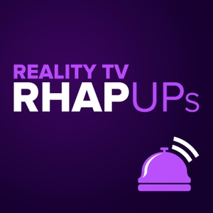 Reality TV RHAP-ups: Reality TV Podcasts by Friends of Rob Has a Podcast
