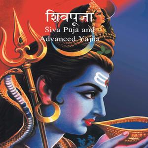 Advanced Shiva Puja and Yagna by Swami Satyananda Saraswati