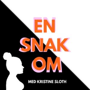 EN SNAK OM by Kristine Sloth