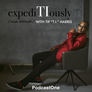 "expediTIously with Tip ""T.I."" Harris by PodcastOne"