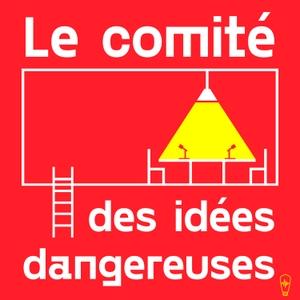 Le comité des idées dangereuses, avec Gabriel Nadeau-Dubois by Studio SF