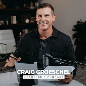 Craig Groeschel Leadership Podcast by Life.Church