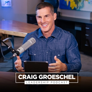 Craig Groeschel Leadership Podcast Podcast