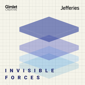 Invisible Forces by Jefferies / Gimlet Creative
