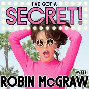 I've Got a Secret! with Robin McGraw by Robin Mcgraw