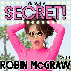 I've Got a Secret! with Robin McGraw by Robin Mcgraw