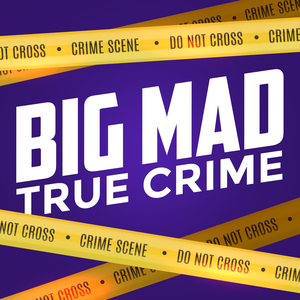 Big Mad True Crime by Heather Ashley